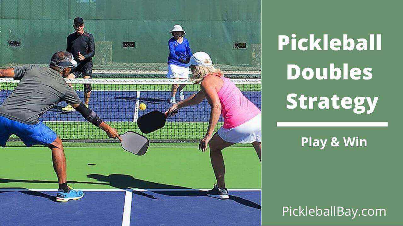 Pickleball Doubles Strategy